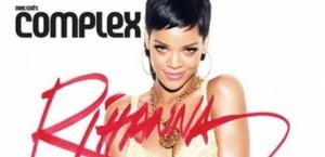 Rihana, set të zjarrtë për 'Complex'